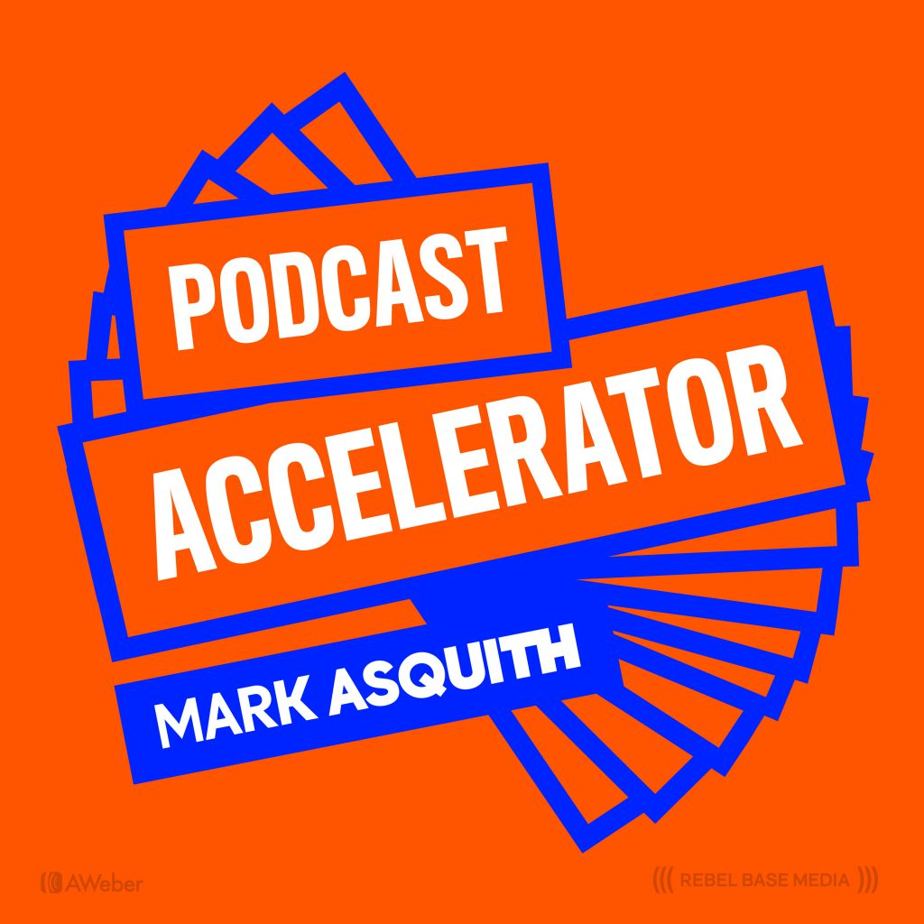 Mark Asquith's Podcast Accelerator Cover Art