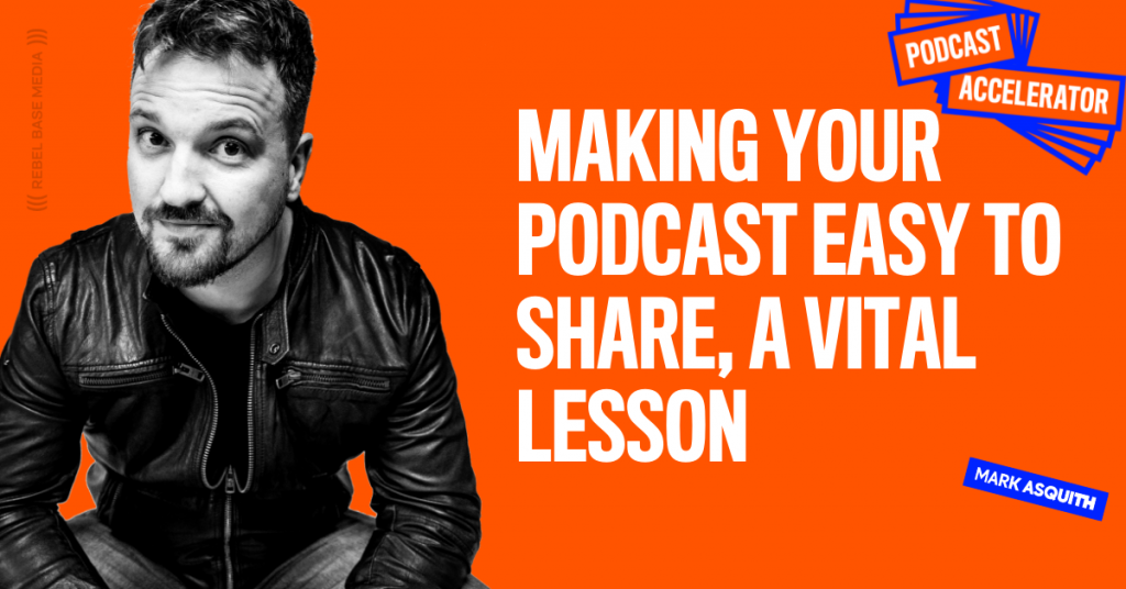 Making Your Podcast Easy to Share, a Vital Lesson