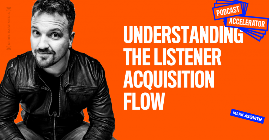 Understanding The Listener Acquisition Flow