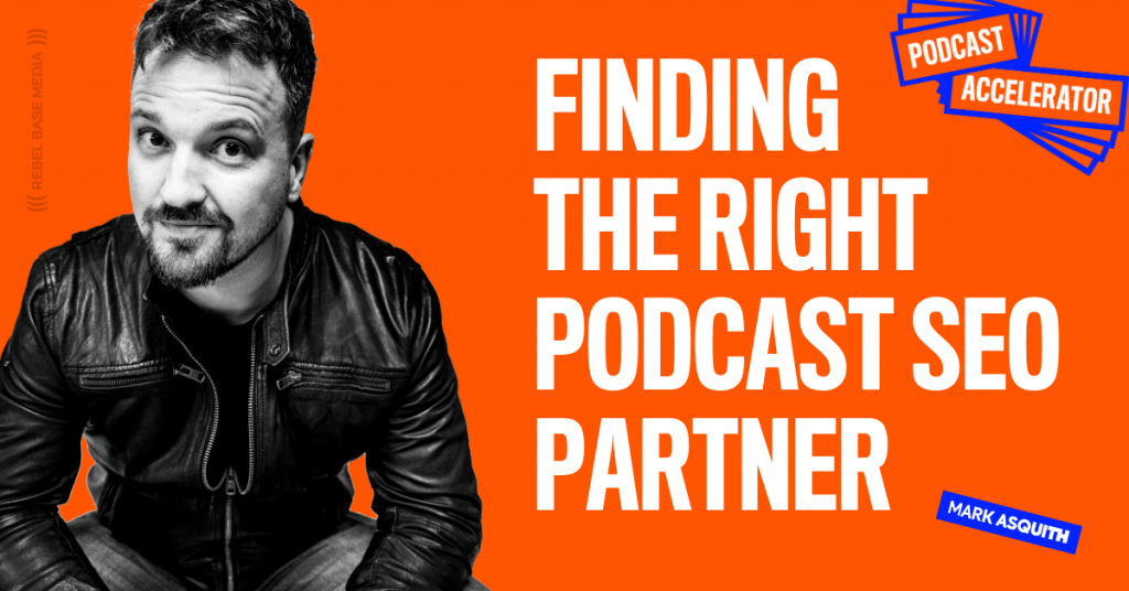 How to find the right podcast SEO partner