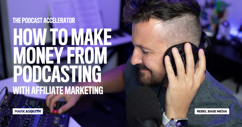 How to Make Money From Podcasting with Affiliate Marketing