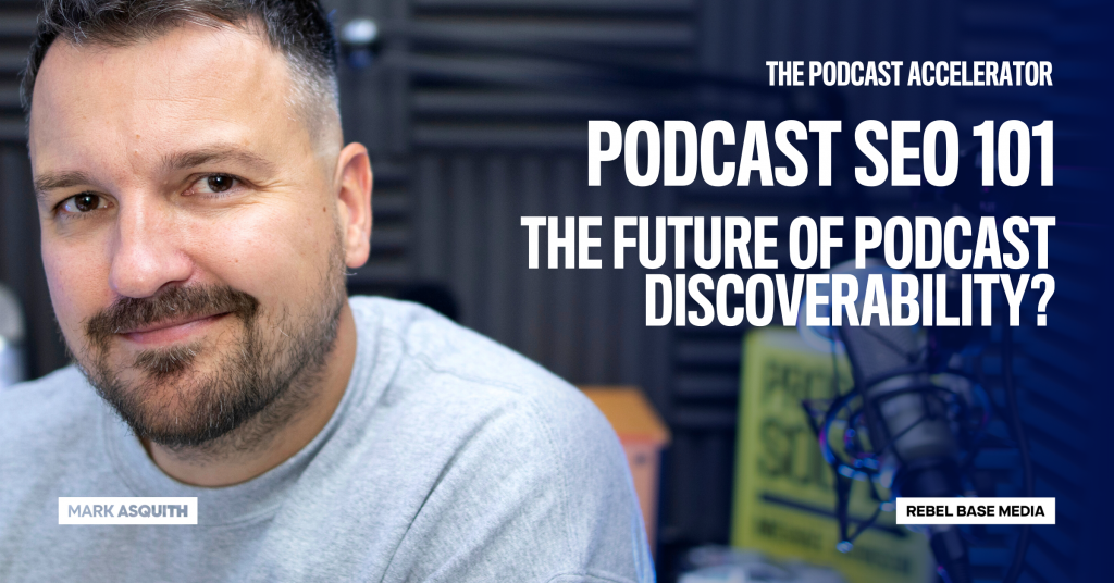 The Future of Podcast Discoverability?: Podcast SEO 101