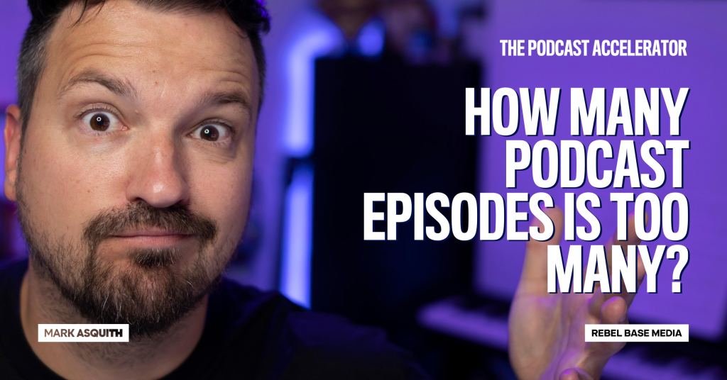How Many Podcast Episodes is Too Many?
