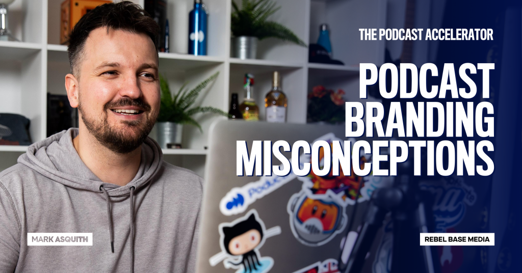 Podcast Branding Misconceptions