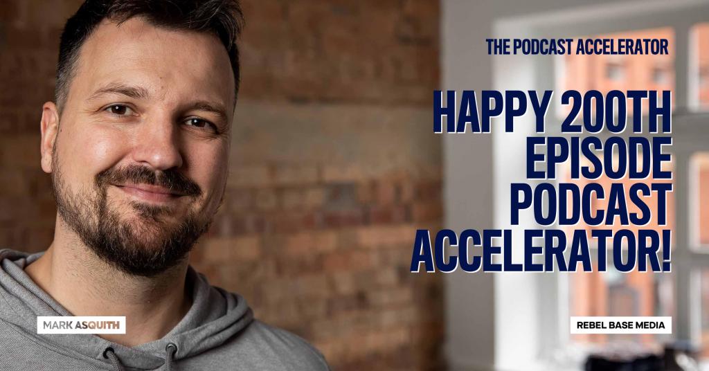 Happy 200th Birthday Podcast Accelerator!