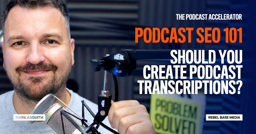 Image displaying text: Should You Create Podcast Transcriptions?: Podcast SEO 101
