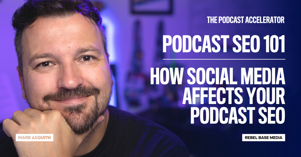 How Social Media Affects Your Podcast SEO